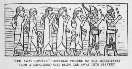 'LED AWAY CAPTIVE.'--ASSYRIAN PICTURE OF THE INHABITANTS FROM A CONQUERED CITY BEING LED AWAY INTO SLAVERY