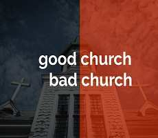 Good Church - Bad Church