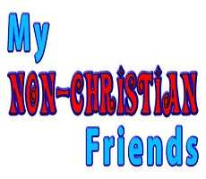 OUr Non Christian Friends