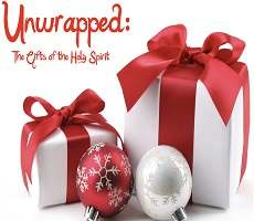 Unwrap the Gifts of the Holy Spirit