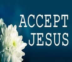Accepted Jesus
